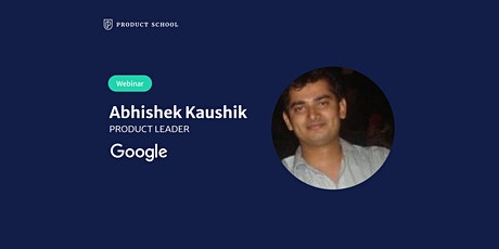 Webinar: Be a Google PM Without Tech Background by Google Product Leader tickets