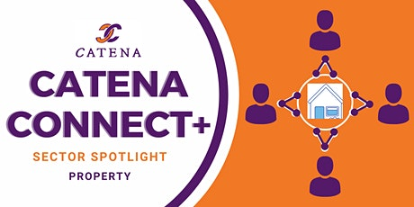 Catena Connect+ Presents: Sector Spotlight - Property tickets