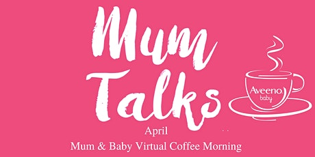 Mum Talks X Aveeno® Baby April Coffee Mornings tickets
