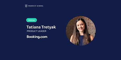 Webinar: Transition from Marketing to Product by Booking.com Product Leader tickets