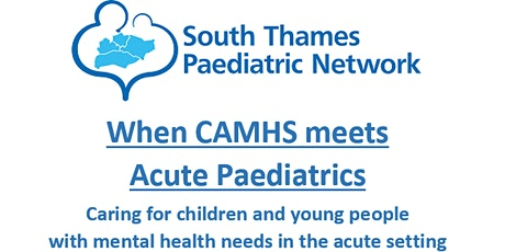 When CAMHS meets Acute Paediatrics tickets