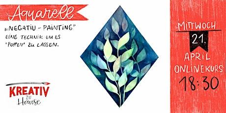 "Aquarellkurs ""Negative Painting"" Live ZOOM Onlinekurs - Kreativ zu Hause Tickets"
