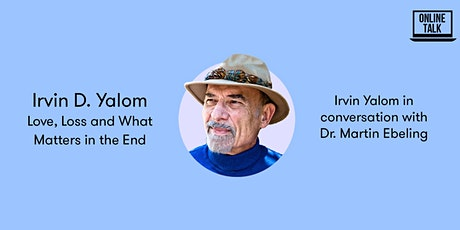 Online-Talk: Irvin D. Yalom - Love, Loss and What Matters in the End tickets