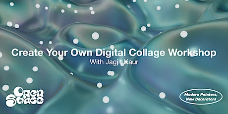 Create Your Own Digital Collage Workshop: With Jagjit Kaur tickets