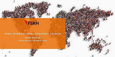 FSRH's International Strategy Launch tickets