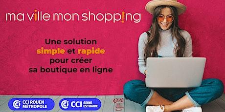 Webinaire: Ma Ville Mon Shopping, continuer à vendre pendant le confinement billets