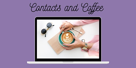 """Online facilitated Networking """"Contacts and Coffee""""  April 2021 tickets"""