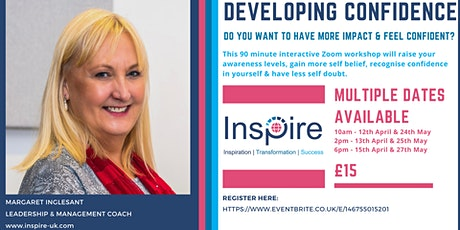 Developing Confidence  - Do You Want To Have More Impact & Feel Confident? tickets
