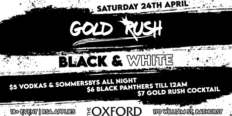 Gold Rush • Black & White • Sat 24th April tickets