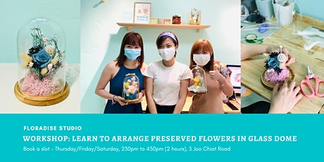 Learn to  Arrange Preserved Flowers in a Floral Dome! tickets