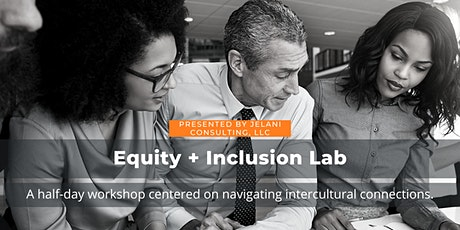Equity + Inclusion Lab presented by Jelani Consulting, LLC tickets
