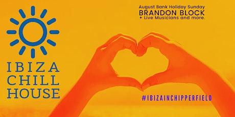 Ibiza Chill House  Guest DJ Brandon Block tickets