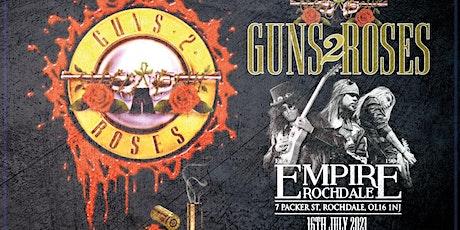 "Guns N Roses - UK's Number 1 tribute ""Guns 2 Roses"" tickets"