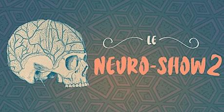 Neuro-Show 2 tickets