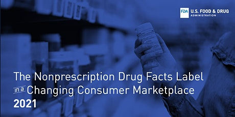 Nonprescription Drug Facts Label in a Changing Consumer Marketplace 2021 bilhetes