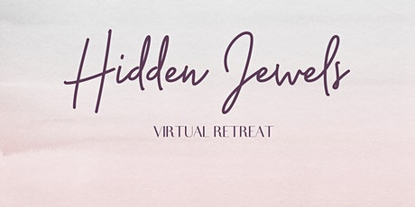Hidden Jewels Virtual Retreat 2021 tickets