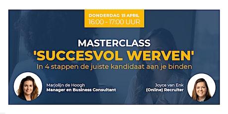 Masterclass 'Succesvol werven: in 4 stappen een kandidaat aan je binden. tickets