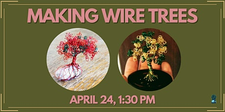 Making Wire Trees tickets