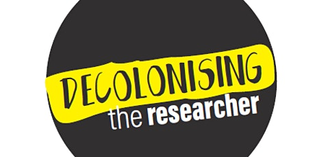 Decolonising the Researcher tickets