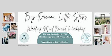 Big Dream, Little Steps - Wedding Mood Board Workshop tickets