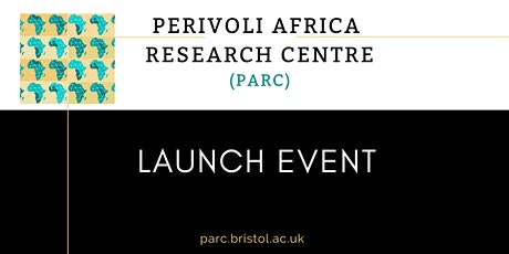 Perivoli Africa Research Centre (PARC) Launch event tickets