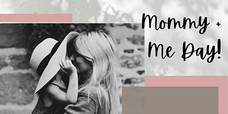 Mommy + Me Day tickets