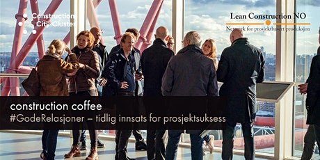 Construction Coffee #GodeRelasjoner - tidlig innsats for prosjektsuksess tickets