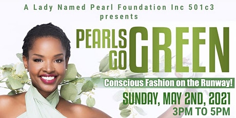 Pearls Go Green Eco-Fashion Show tickets