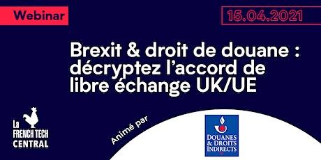 Brexit &droit de douane: décryptez l'accord de libre échange UK/UE @Douanes tickets