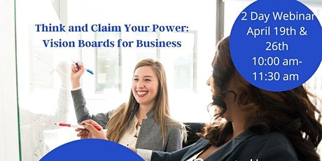 Think and Claim Your Power: Vision Boards for Business tickets