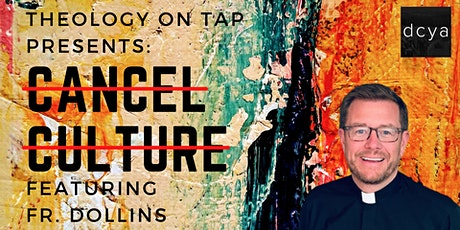 Theology on Tap: Cancel Culture tickets