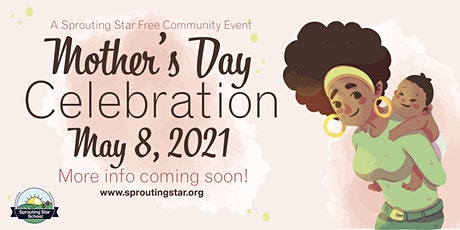 Mother's Day Celebration- A Free Community Event tickets