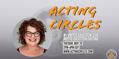 Acting Circles w/ Brette Goldstein from Brette Goldstein Casting tickets
