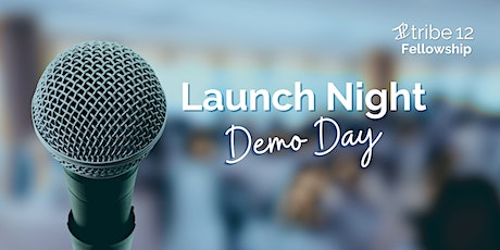 2021 Tribe 12 Fellowship Launch Night: Demo Day tickets