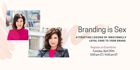 Branding is Sex: Attracting  Irrationally Loyal Fans to Your Brand biglietti