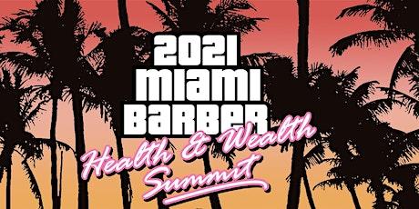 2021 Miami Barber Health & Wealth Summit tickets