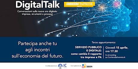 Digital talk: come il digitale sta cambiando il rapporto tra PA e imprese biglietti