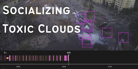 Socializing Toxic Clouds:  with Forensic Architecture & Anna Feigenbaum tickets