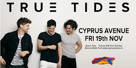 TRUE TIDES tickets