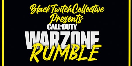 The Black Twitch Collective Presents CALL OF DUTY: Warzone Rumble tickets