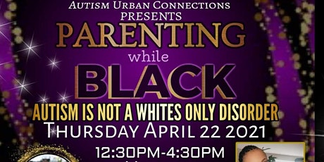 Parenting While Black: Autism Is Not A WHITES ONLY Disorder tickets