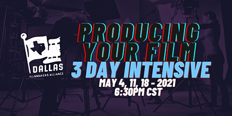 Producing Your Film - 3 Day Intensive tickets