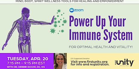 Power Up Your Immune System Optimal Health and Vitality Dr. Debbie Roche tickets