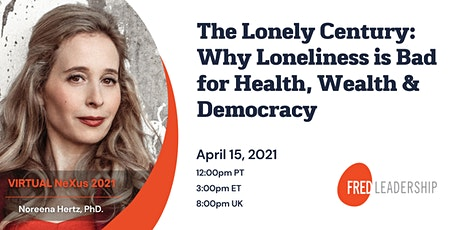 The Lonely Century: Why Loneliness  is  Bad for Health, Wealth & Democracy tickets