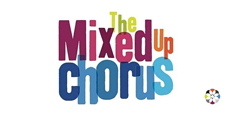 The Mixed Up Chorus: Taster Session 2 tickets