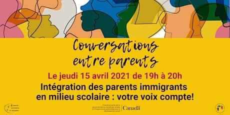 Intégration des parents immigrants en milieu scolaire : votre voix compte! billets