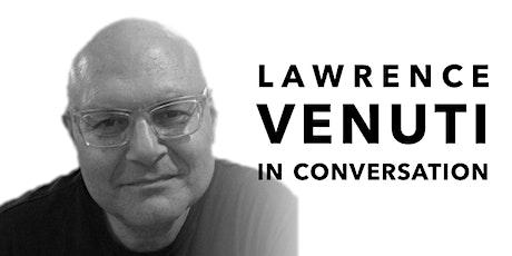 Lawrence Venuti in Conversation tickets