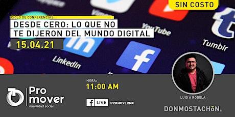 Desde Cero: Lo que NO te Dijeron del Mundo Digital boletos
