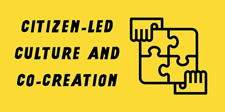 Citizen Led Culture and Co-Creation: One Day Workshop by 64 Million Artists tickets