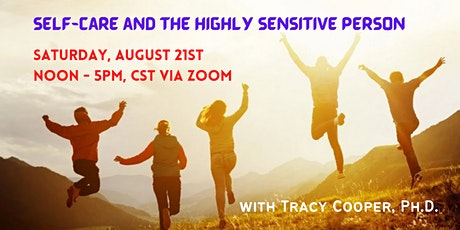 Self-Care and the Highly Sensitive Person: An Immersion Experience tickets